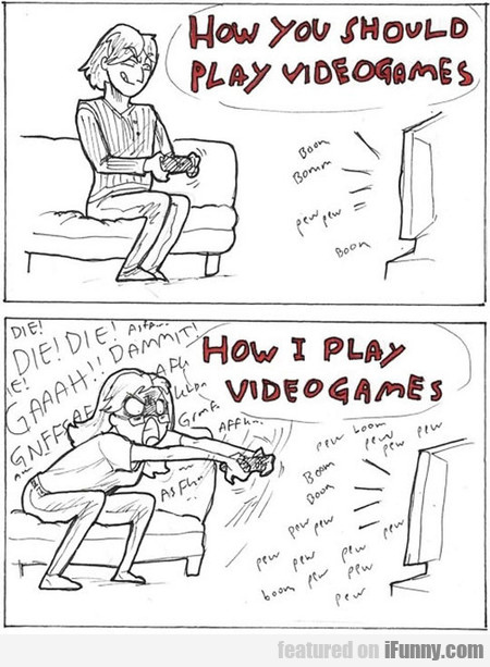 How You Should Play Videogames