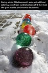 During Winter, Fill Water Balloons...