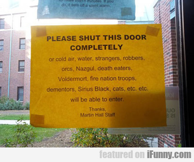 Please Shut The Door...