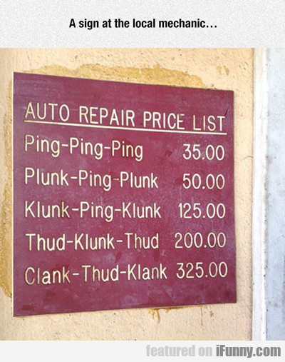 A Sign At The Local Mechanic...