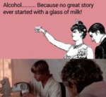 Alcohol... Because No Great Story Started...