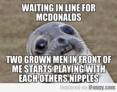 Waiting In Line At Mcdonald's...