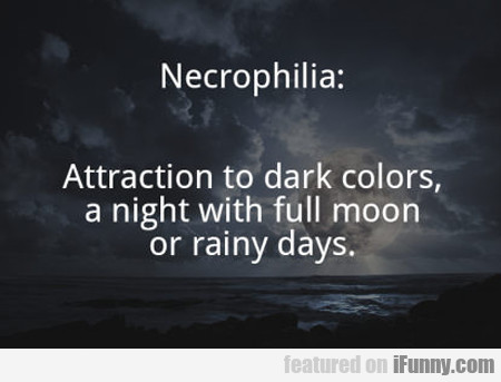 attraction to dark colors...