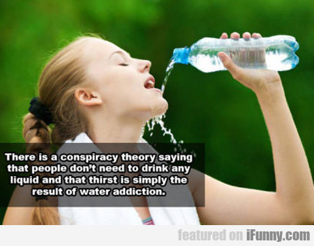 There Is A Conspiracy Theory Saying People Dont...