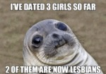 I've Dated Three Girls So Far...
