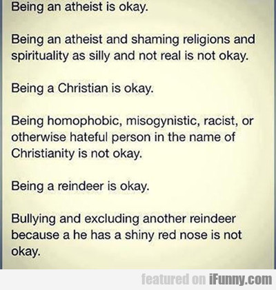 Being An Atheist Is Okay, But Being An...