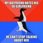 My Boyfriend Hates His Ex Girlfriend...