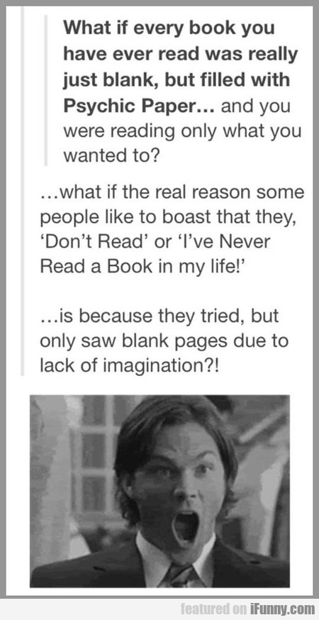 What If Every Book You Have Ever Read Was Really..