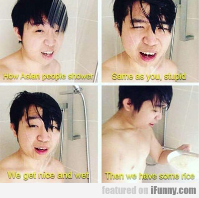 How Asians Shower...