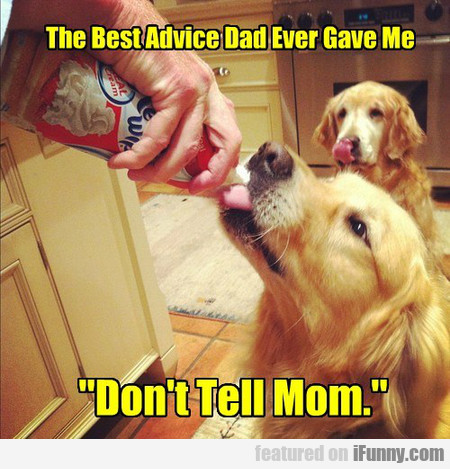 The Best Advice Dad Ever Gave Me