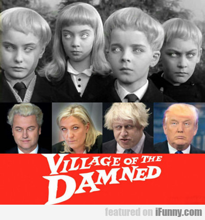 village of the damned...