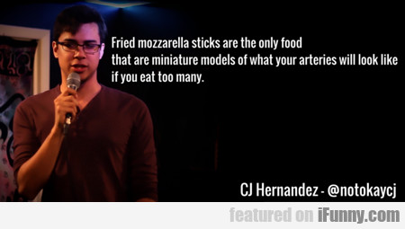 Fried Mozzarella Sticks Are...
