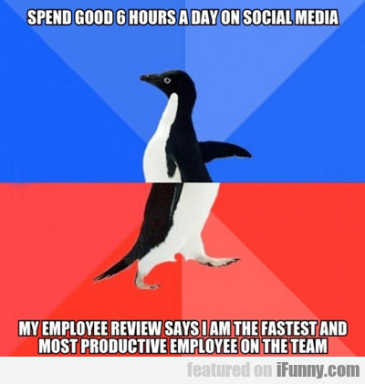 Spend Good Six Hours A Day On Social...