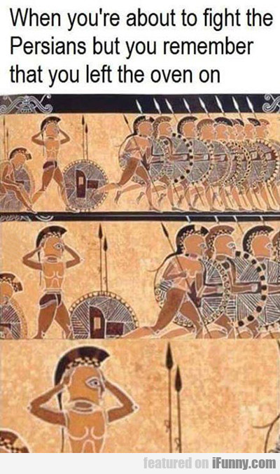 When You're About To Fight The Persians...