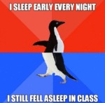 I Sleep Early Every Night...