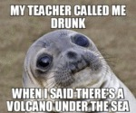 My Teacher Called Me Drunk...