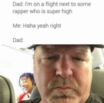 Dad: I'm On Some Flight Next To A Rapper...