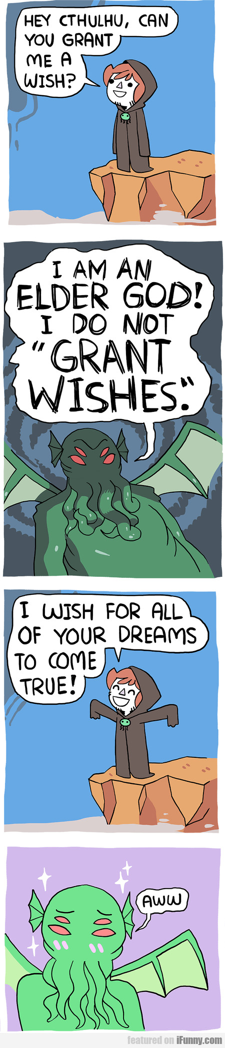 Hey Cthulhu, Can You Grant Me A Wish?