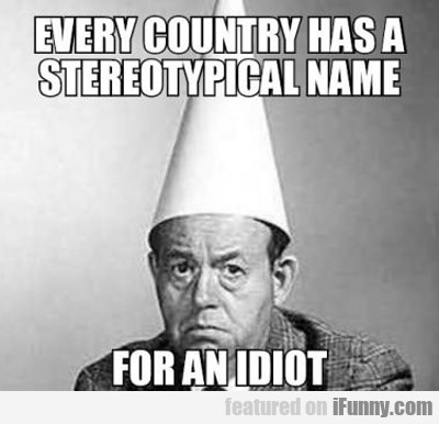 every country has...