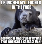 I Punched My Teacher In The Face...