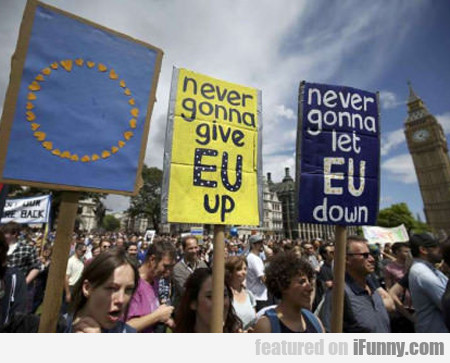 Never Gonna Give Eu Up...