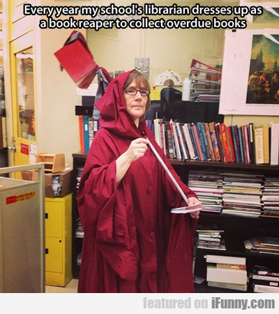 The Librarian Dresses Up As Book Reaper...