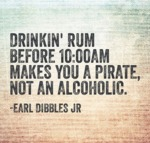 Drinking Rum Before 10 Am...