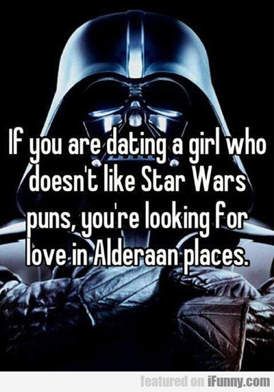 if you're dating a girl who doesn't get...