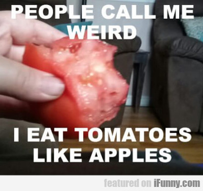 People Call Me Weird...