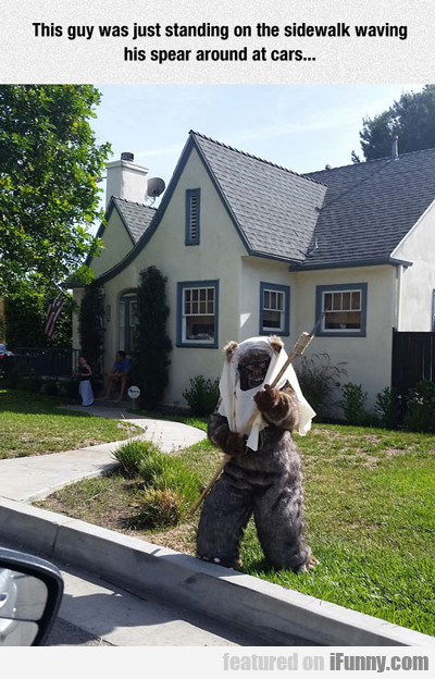 This Guys Stands Outside His House...