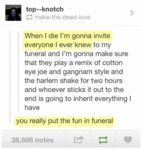 When I Die I'm Gonna Invite...