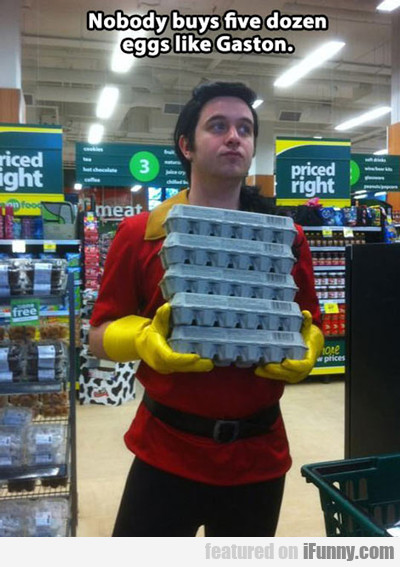 Nobody Buys 5 Dozen Eggs Like Gaston...