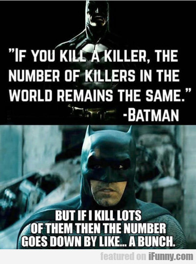 If You Kill A Killer The Number Of Killers...