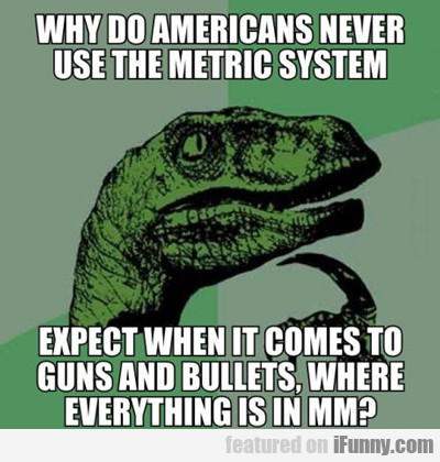 Why Do Americans Never Use The Metric System...