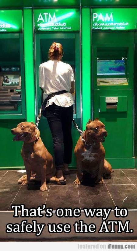 that's one way to safely use the atm