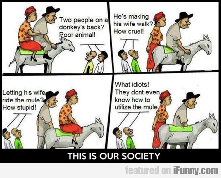 People Will Always Complain No Matter What