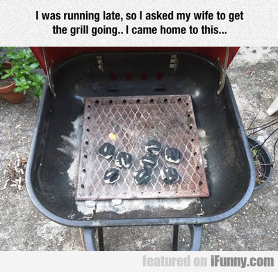 i asked my wife to....