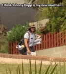 I Think Johnny Deep Is My New Mailman...