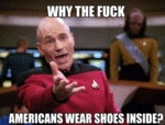 Why The Fuck Do Americans Wear Shoes In The...