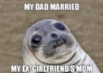 My Dad Married My Ex Girlfriend's Mom...