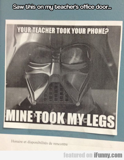 Your Teacher Took Your Phone?
