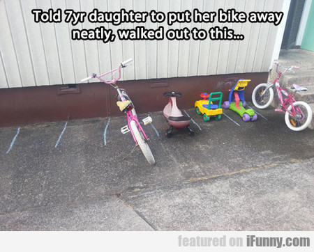 Told 7yr Daughter To Put Her Bike Away
