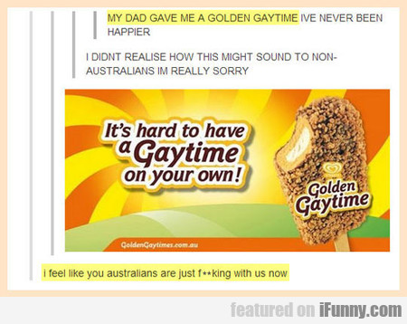 My Dad Gave Me A Golden Gaytime