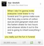 When I Die I'm Gonna Invite Everyone