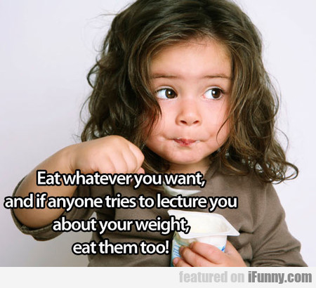 Eat Whatever You Desire