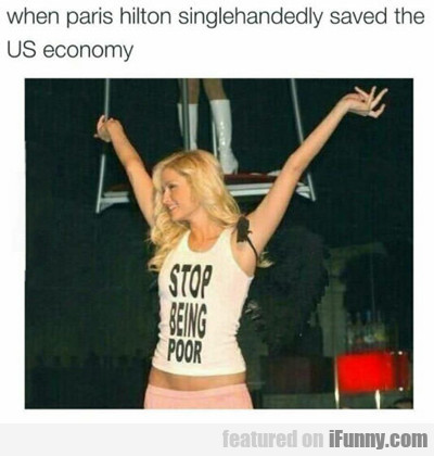 When Paris Hilton Saved The Us Economy...