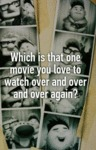 What Is The One Movie That...
