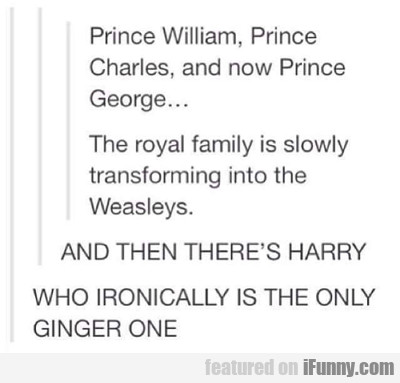 Prince William, Prince Charles...