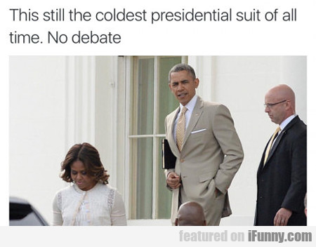This Is Still The Coolest Presidential Suit...