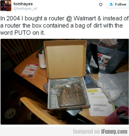 In 2004 I Bought A Router @ Walmart